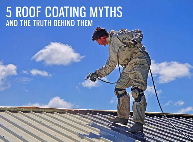 5 Roof Coating Myths And The Truth Behind Them