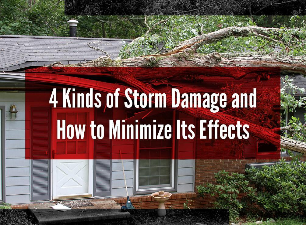 4 Kinds Of Storm Damage And How To Minimize Its Effects