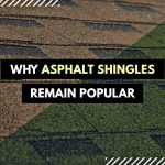 Why Asphalt Shingles Remain Popular