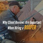 Why Client Reviews Are Important When Hiring a Roofer