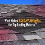 What Makes Asphalt Shingles the Top Roofing Material?