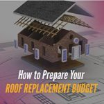 How to Prepare Your Roof Replacement Budget